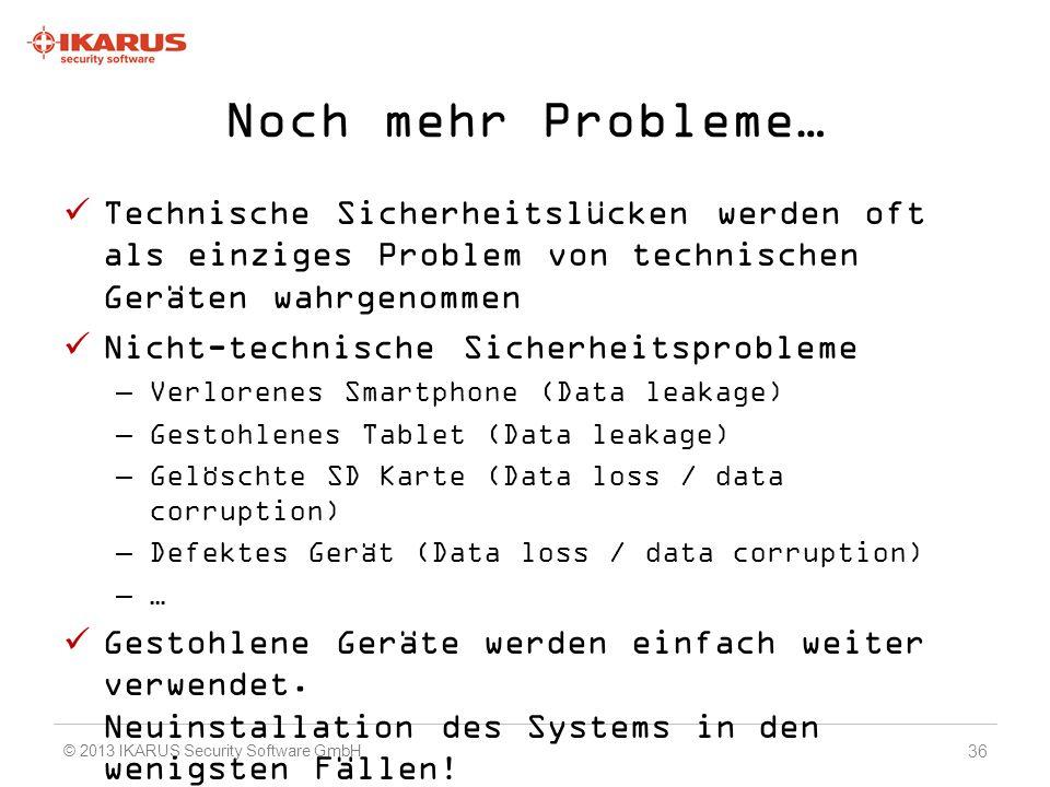Noch mehr Probleme… Technische Sicherheitslücken werden oft als einziges Problem von technischen Geräten wahrgenommen.