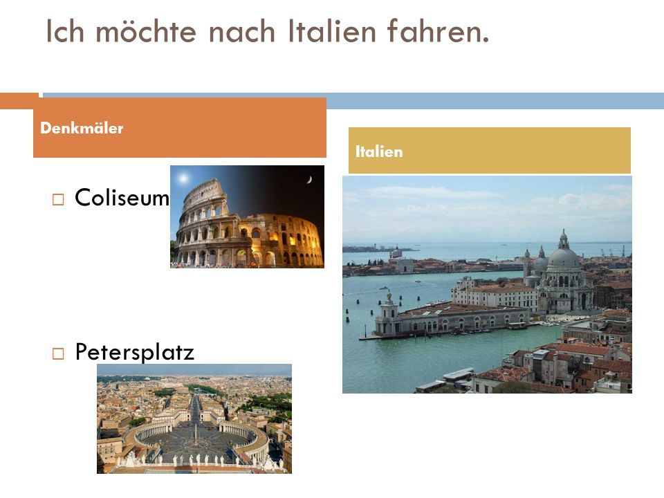 Ich möchte nach Italien fahren.