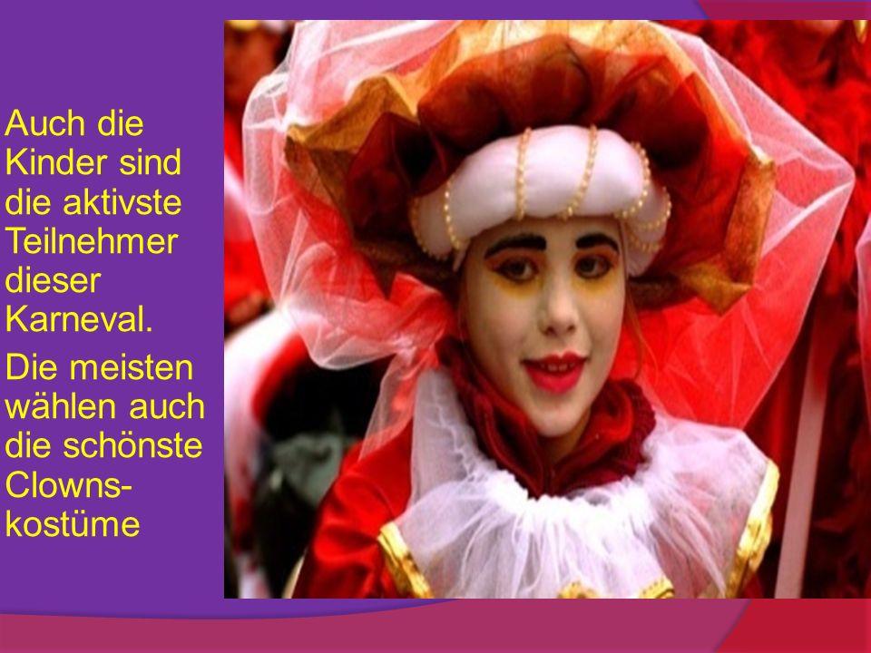 Auch die Kinder sind die aktivste Teilnehmer dieser Karneval.