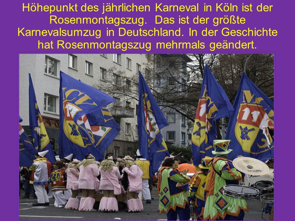 Höhepunkt des jährlichen Karneval in Köln ist der Rosenmontagszug