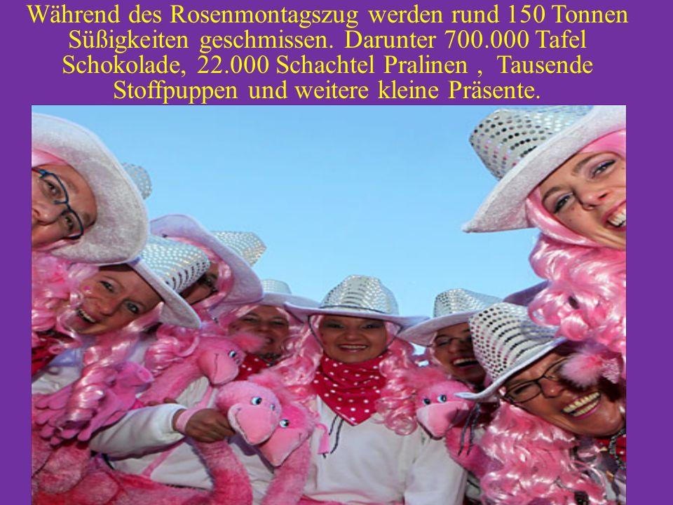 Während des Rosenmontagszug werden rund 150 Tonnen Süßigkeiten geschmissen.