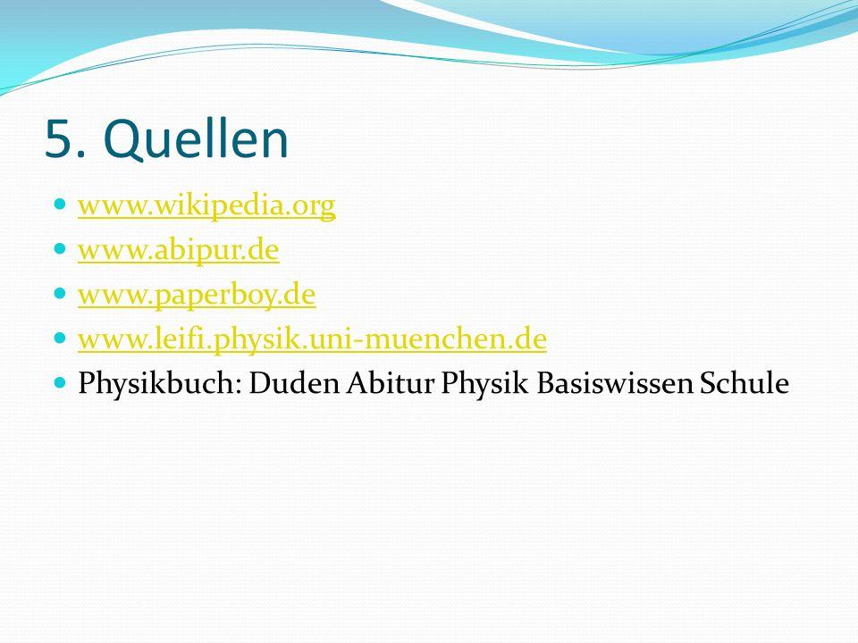 5. Quellen www.wikipedia.org www.abipur.de www.paperboy.de