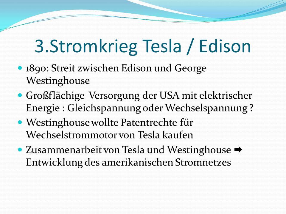3.Stromkrieg Tesla / Edison