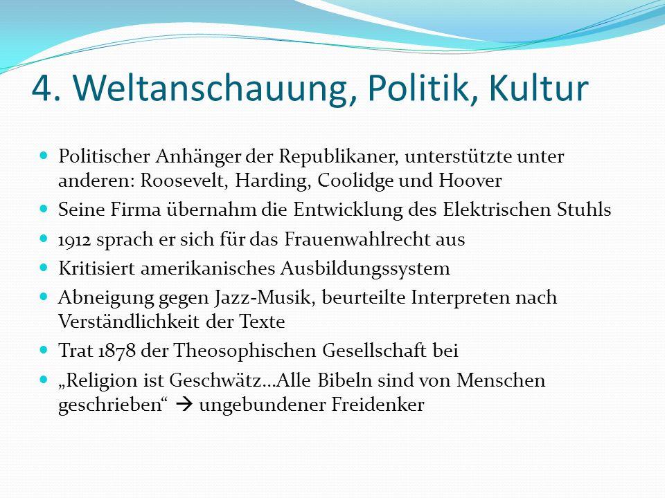 4. Weltanschauung, Politik, Kultur