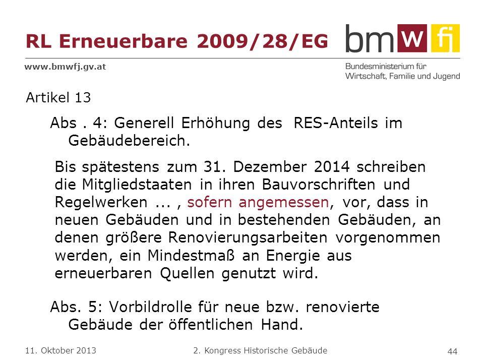 RL Erneuerbare 2009/28/EG Artikel 13. Abs . 4: Generell Erhöhung des RES-Anteils im Gebäudebereich.