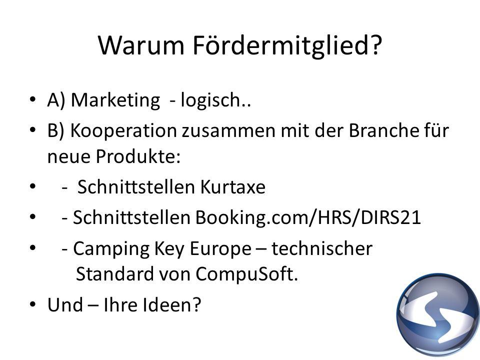 Warum Fördermitglied A) Marketing - logisch..