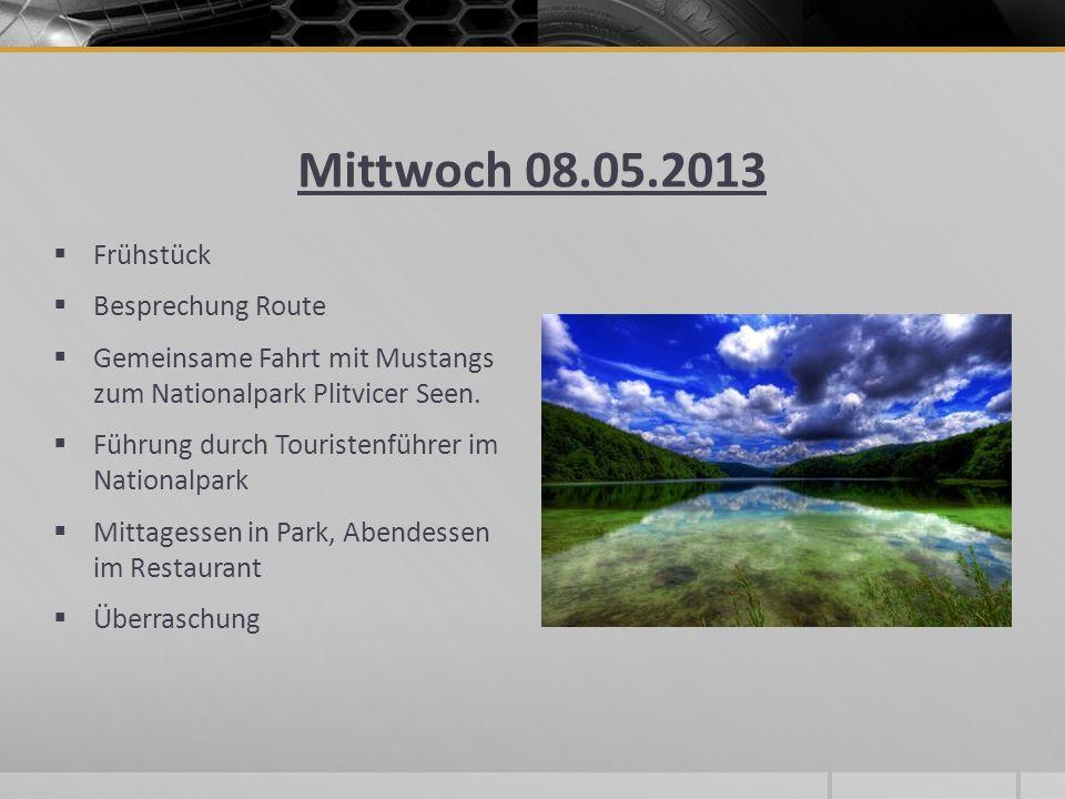 Mittwoch 08.05.2013 Frühstück Besprechung Route