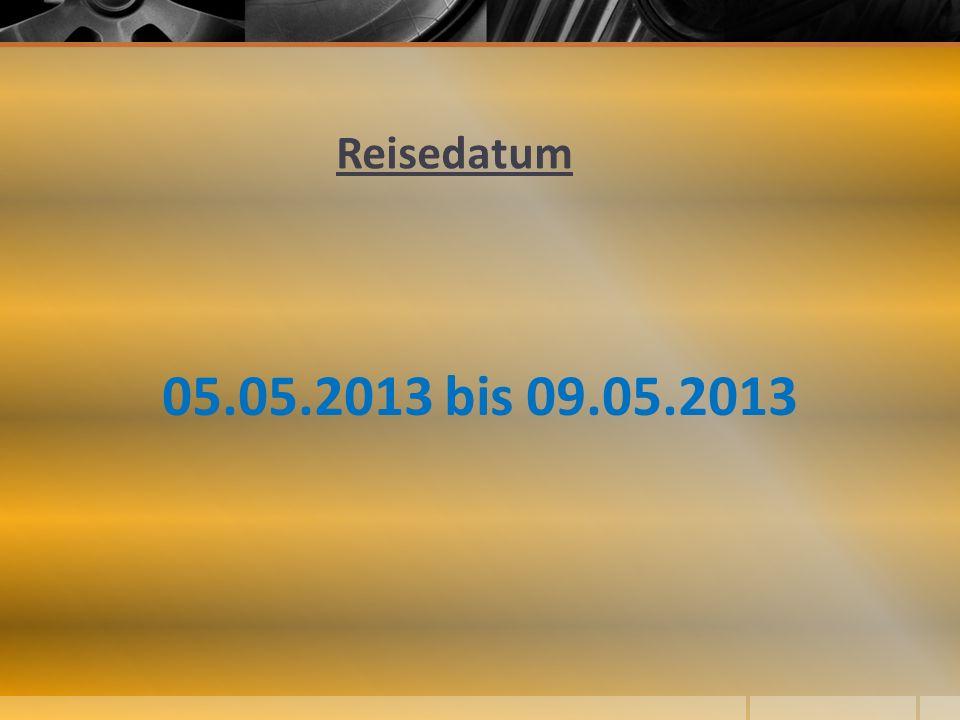 Reisedatum 05.05.2013 bis 09.05.2013