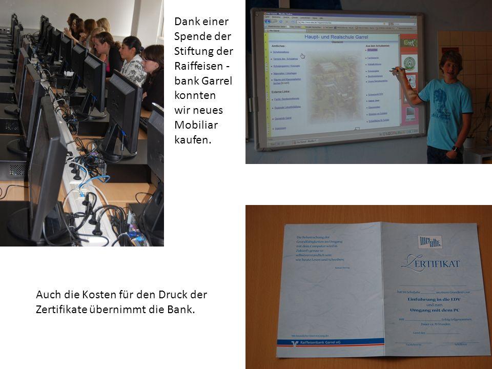 Dank einer Spende der Stiftung der Raiffeisen -bank Garrel konnten wir neues Mobiliar kaufen.