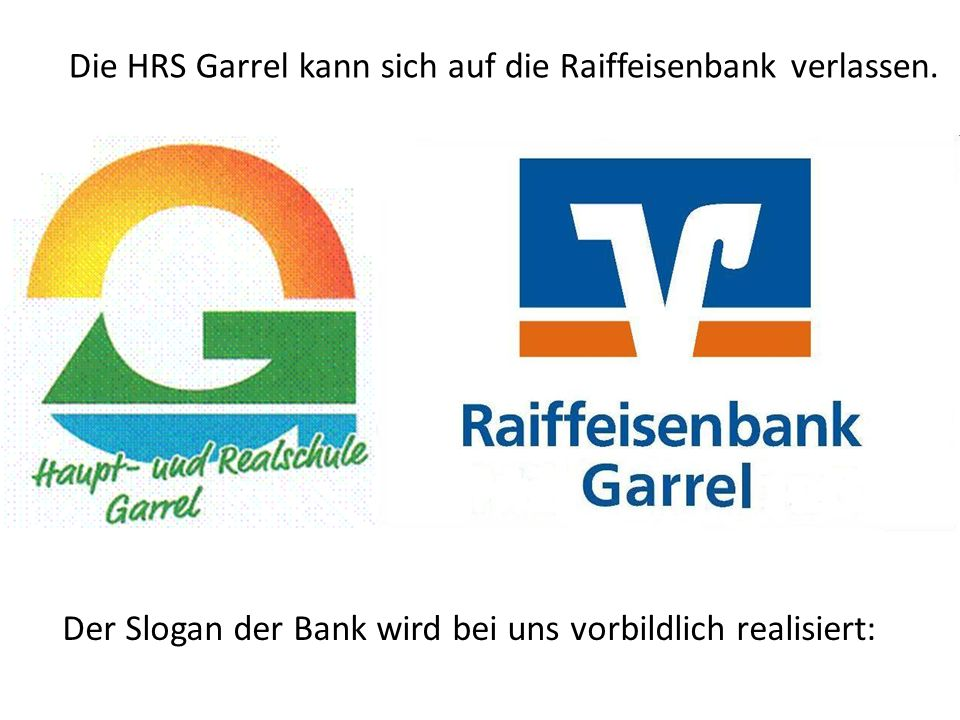 Die HRS Garrel kann sich auf die Raiffeisenbank verlassen.