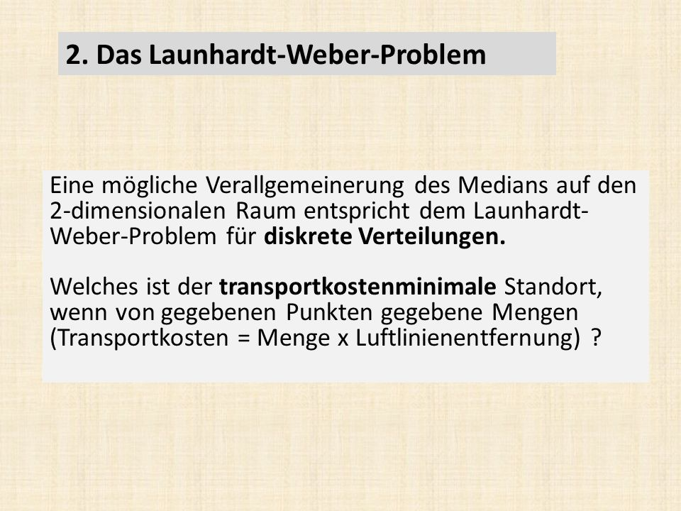 2. Das Launhardt-Weber-Problem