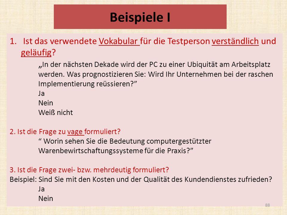 Beispiele I Ist das verwendete Vokabular für die Testperson verständlich und geläufig