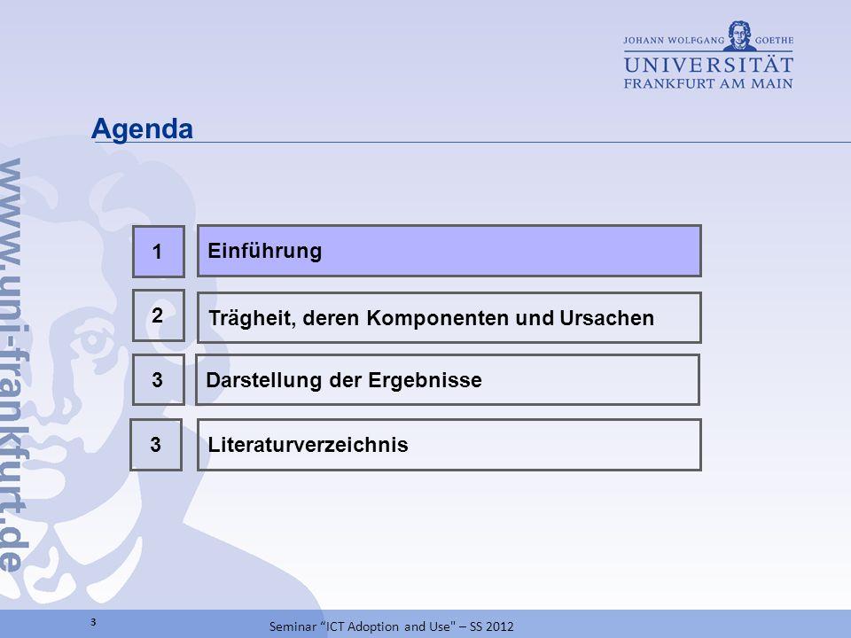 Agenda 1 Einführung 2 Trägheit, deren Komponenten und Ursachen 3