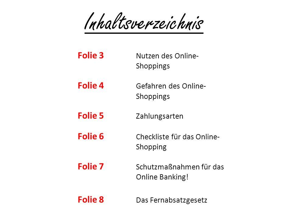 Inhaltsverzeichnis Folie 3 Nutzen des Online- Shoppings