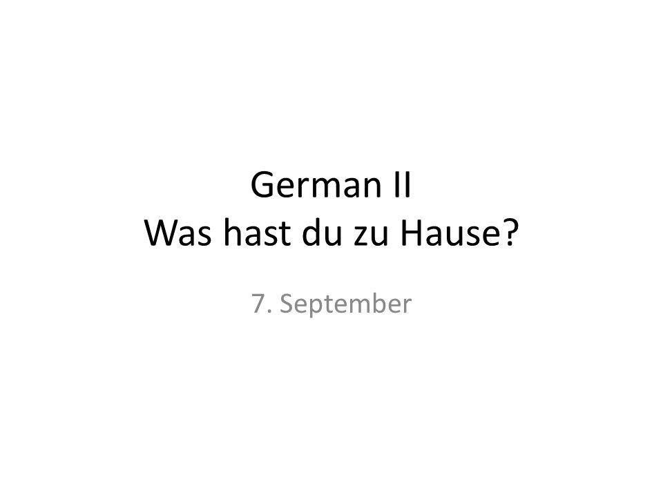 German II Was hast du zu Hause