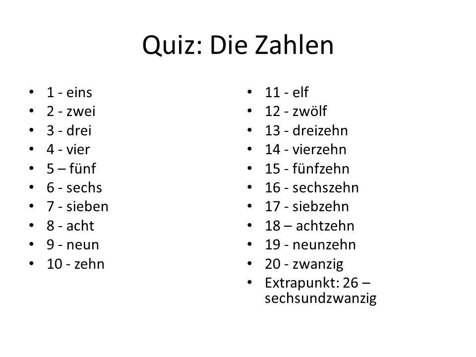 Quiz: Die Zahlen 1 - eins 2 - zwei 3 - drei 4 - vier 5 – fünf