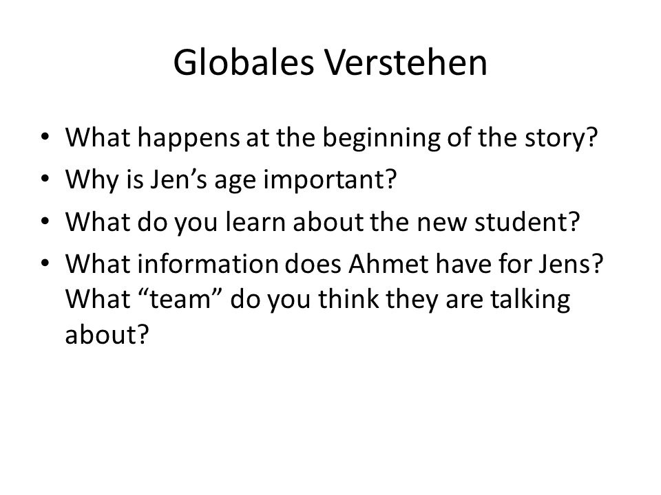 Globales Verstehen What happens at the beginning of the story