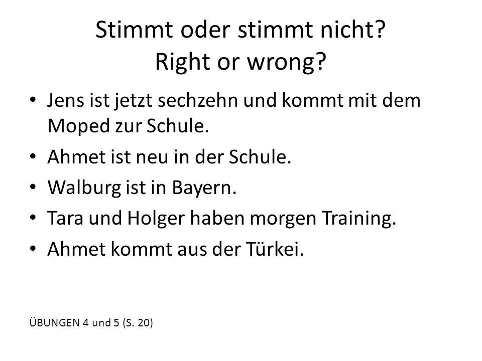 Stimmt oder stimmt nicht Right or wrong