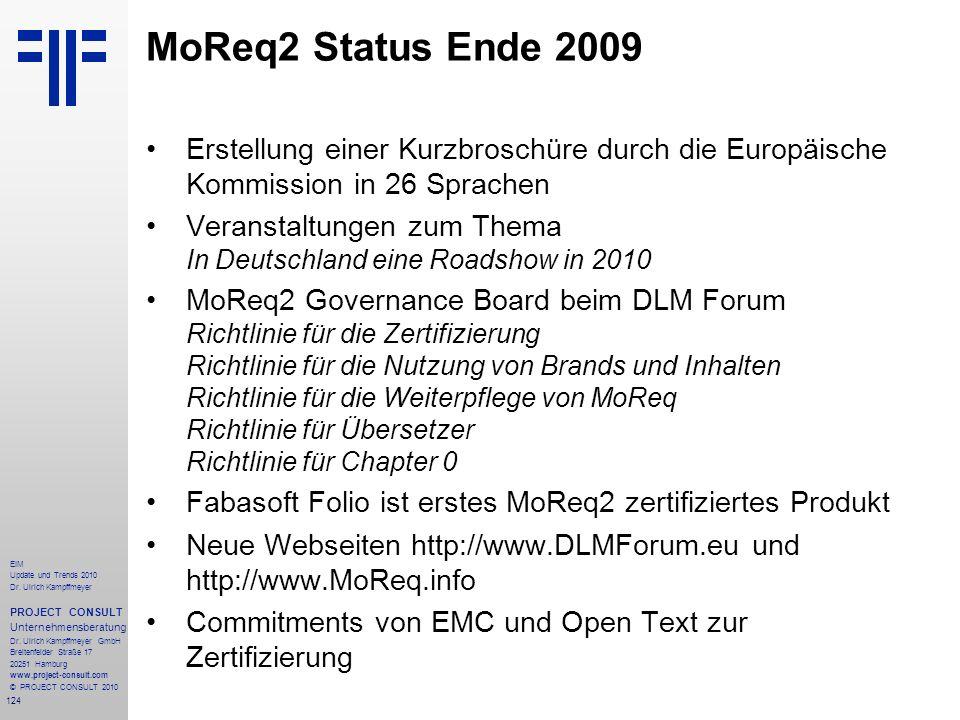 MoReq2 Status Ende 2009 Erstellung einer Kurzbroschüre durch die Europäische Kommission in 26 Sprachen.