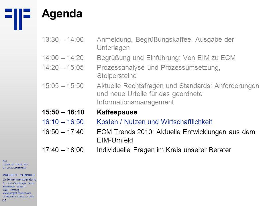 Agenda 13:30 – 14:00 Anmeldung, Begrüßungskaffee, Ausgabe der Unterlagen. 14:00 – 14:20 Begrüßung und Einführung: Von EIM zu ECM.