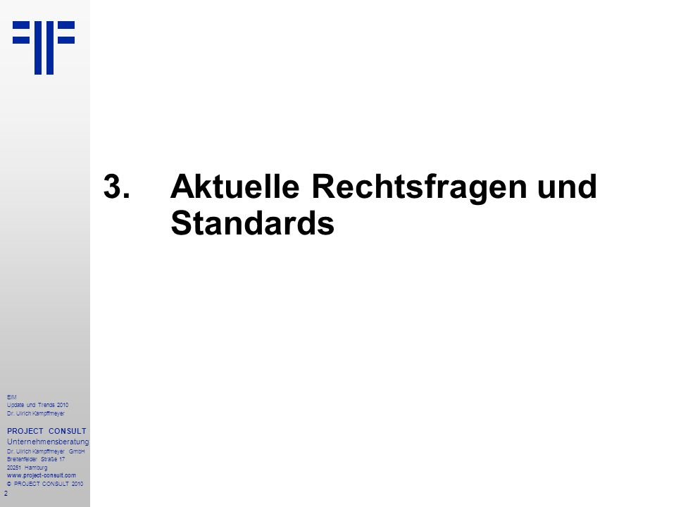 3. Aktuelle Rechtsfragen und Standards