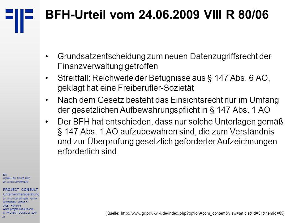 BFH-Urteil vom 24.06.2009 VIII R 80/06 Grundsatzentscheidung zum neuen Datenzugriffsrecht der Finanzverwaltung getroffen.