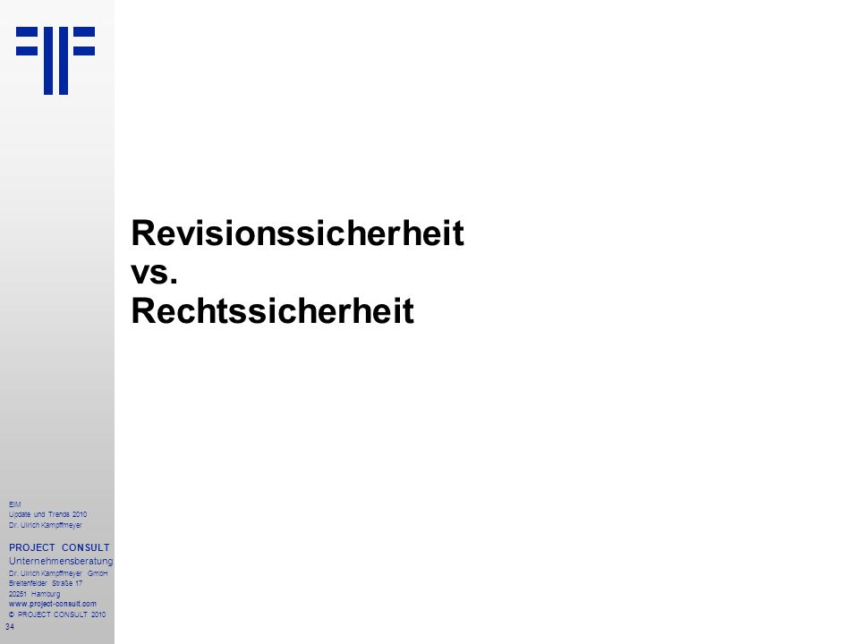 Revisionssicherheit vs. Rechtssicherheit