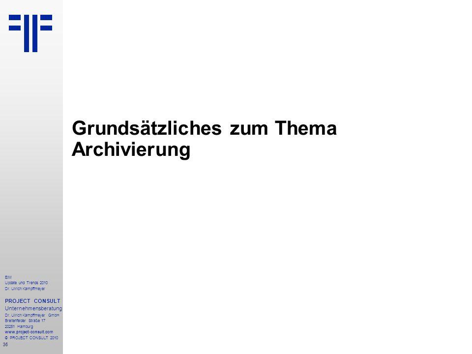 Grundsätzliches zum Thema Archivierung