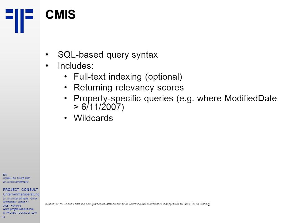 CMIS SQL-based query syntax Includes: Full-text indexing (optional)