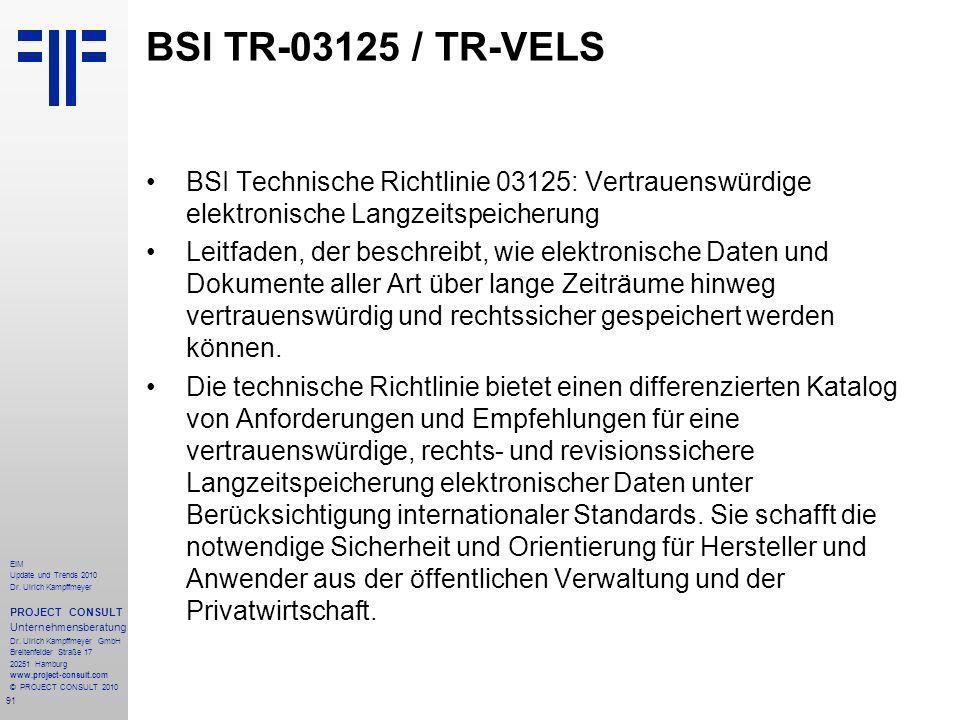 BSI TR-03125 / TR-VELS BSI Technische Richtlinie 03125: Vertrauenswürdige elektronische Langzeitspeicherung.