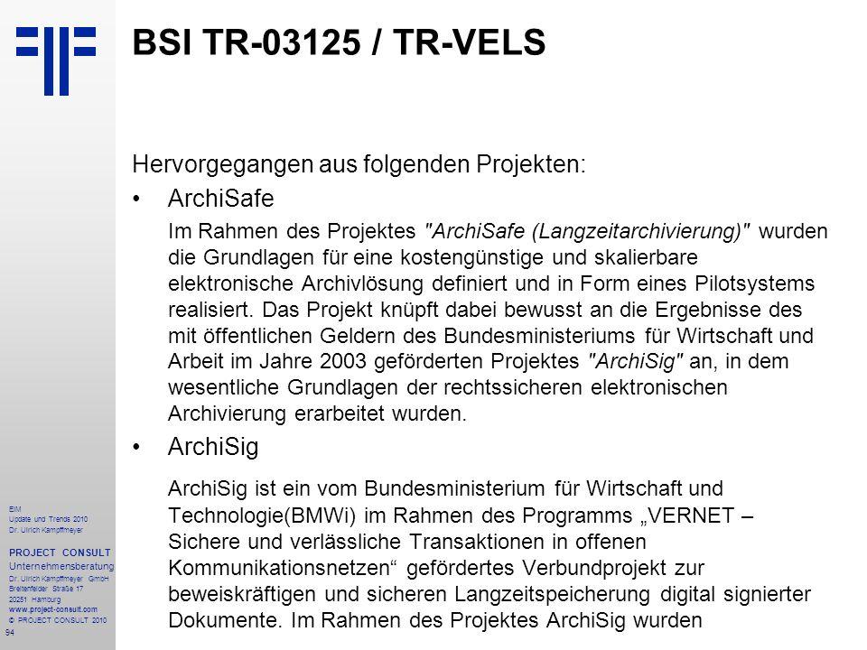 BSI TR-03125 / TR-VELS Hervorgegangen aus folgenden Projekten: ArchiSafe.