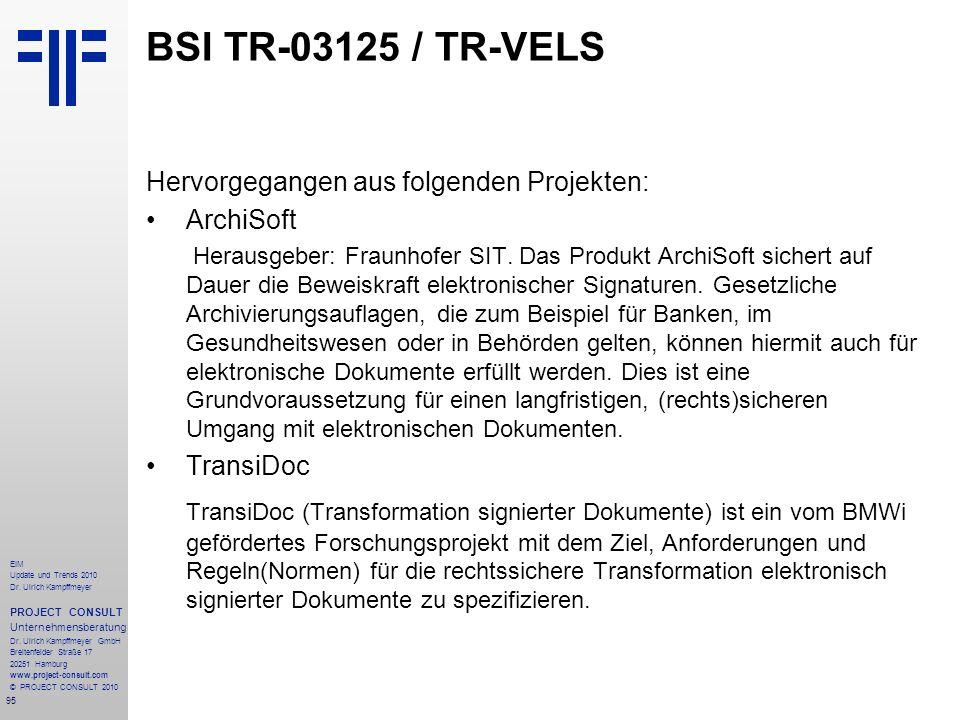 BSI TR-03125 / TR-VELS Hervorgegangen aus folgenden Projekten: ArchiSoft.