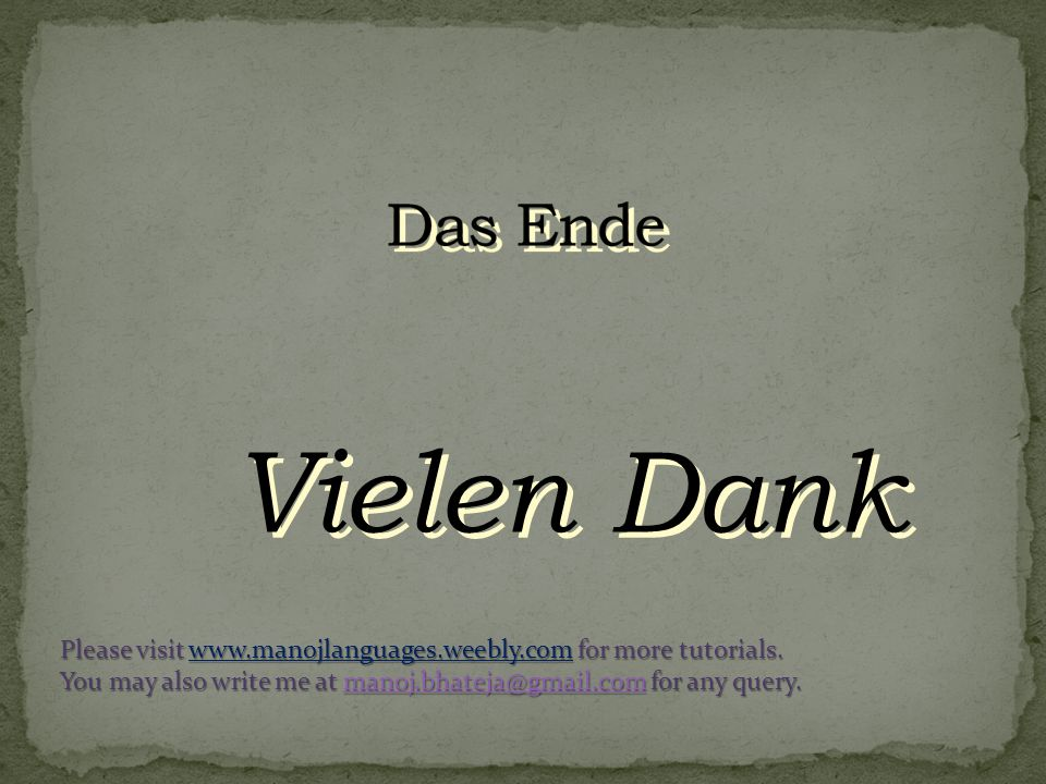 Das Ende Vielen Dank. Please visit www.manojlanguages.weebly.com for more tutorials.