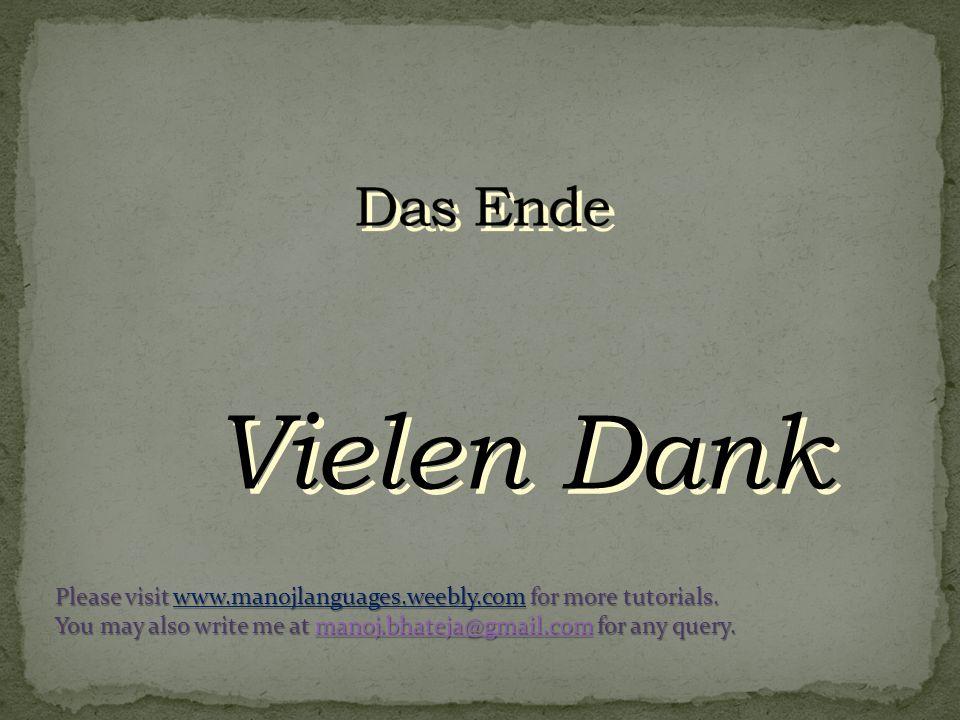 Das EndeVielen Dank.Please visit www.manojlanguages.weebly.com for more tutorials.