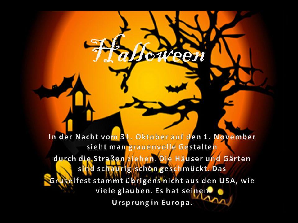 Halloween . In der Nacht vom 31. Oktober auf den 1. November sieht man grauenvolle Gestalten.