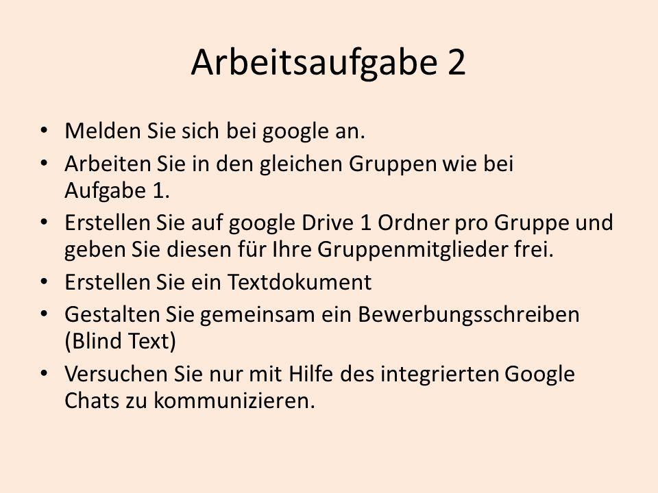 Arbeitsaufgabe 2 Melden Sie sich bei google an.
