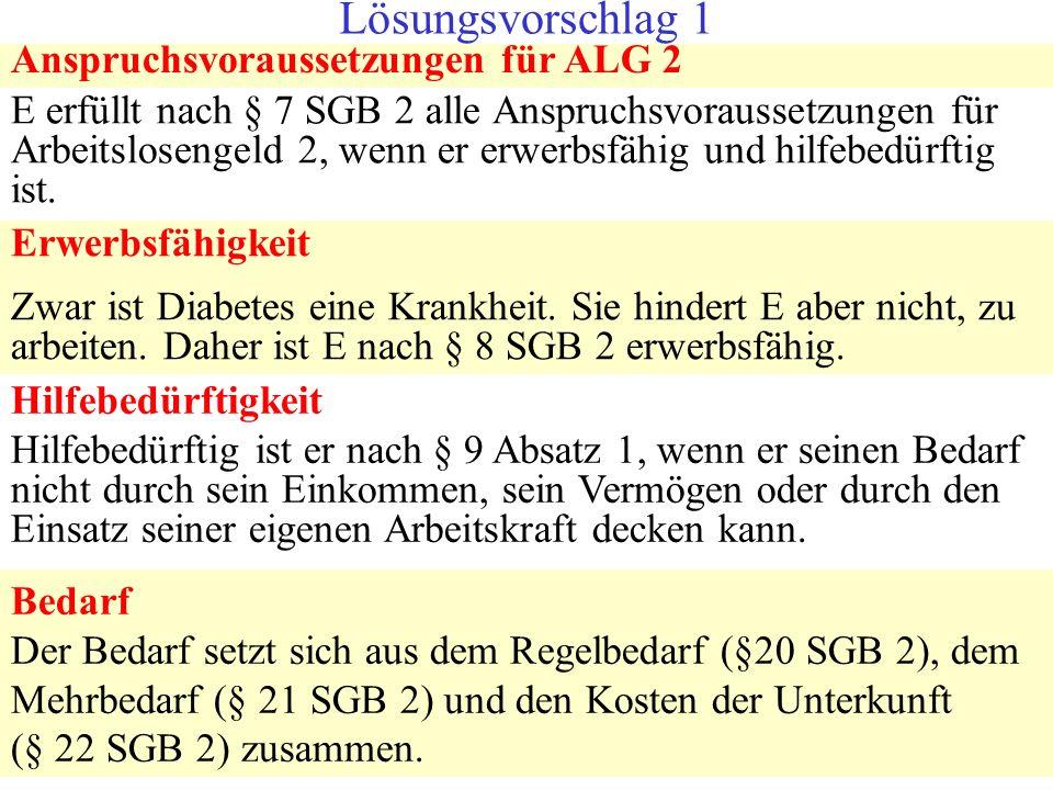 Lösungsvorschlag 1 Anspruchsvoraussetzungen für ALG 2