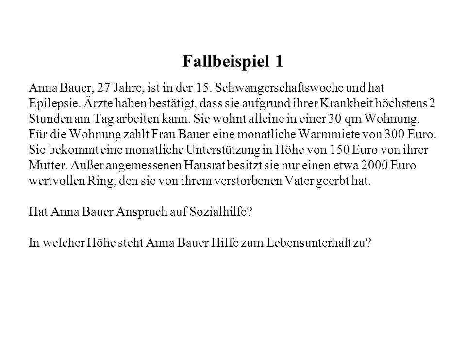 Fallbeispiel 1 Anna Bauer, 27 Jahre, ist in der 15. Schwangerschaftswoche und hat.