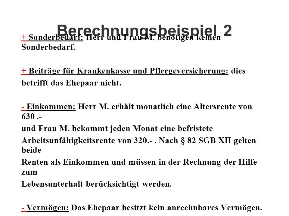 Berechnungsbeispiel 2 + Sonderbedarf: Herr und Frau M. benötigen keinen Sonderbedarf. + Beiträge für Krankenkasse und Pflergeversicherung: dies.