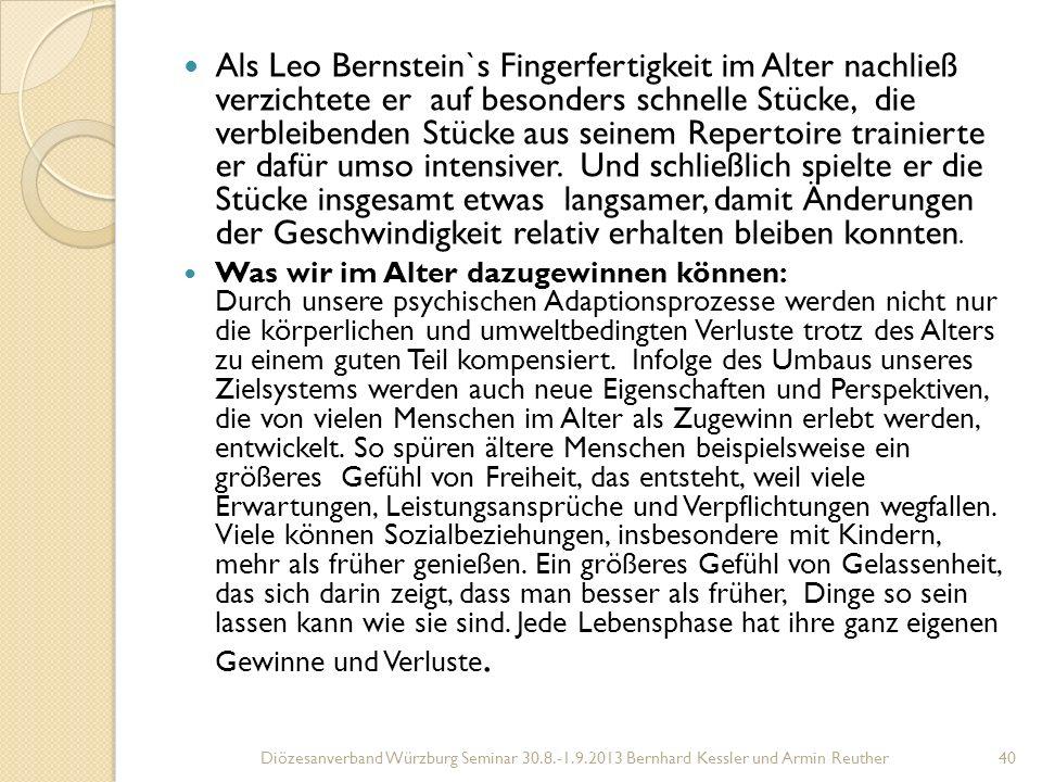 Als Leo Bernstein`s Fingerfertigkeit im Alter nachließ verzichtete er auf besonders schnelle Stücke, die verbleibenden Stücke aus seinem Repertoire trainierte er dafür umso intensiver. Und schließlich spielte er die Stücke insgesamt etwas langsamer, damit Änderungen der Geschwindigkeit relativ erhalten bleiben konnten.