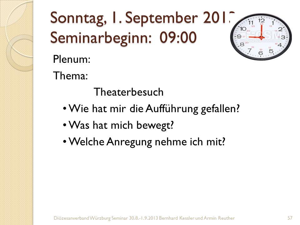 Sonntag, 1. September 2013 Seminarbeginn: 09:00