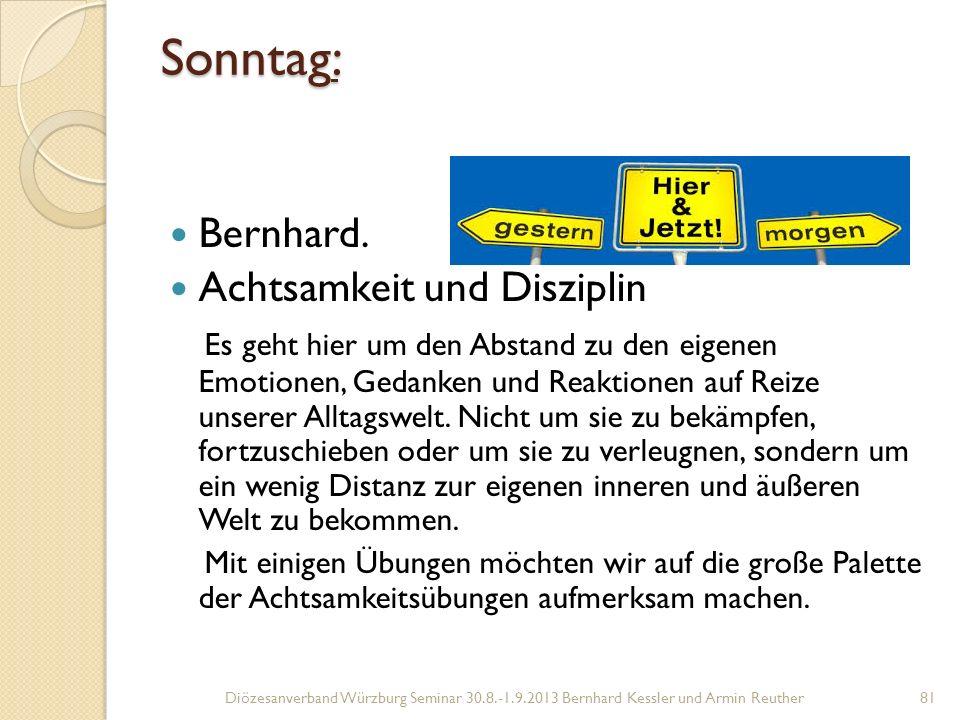 Sonntag: Bernhard. Achtsamkeit und Disziplin