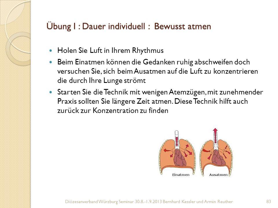 Übung I : Dauer individuell : Bewusst atmen