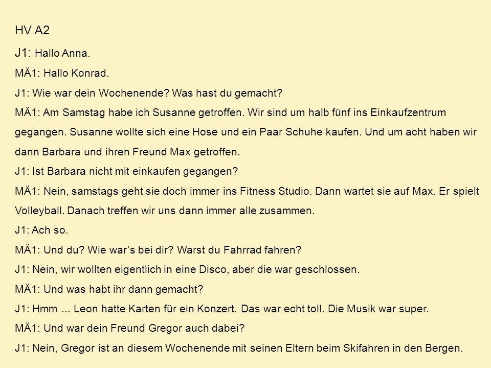 HV A2 J1: Hallo Anna. MÄ1: Hallo Konrad.