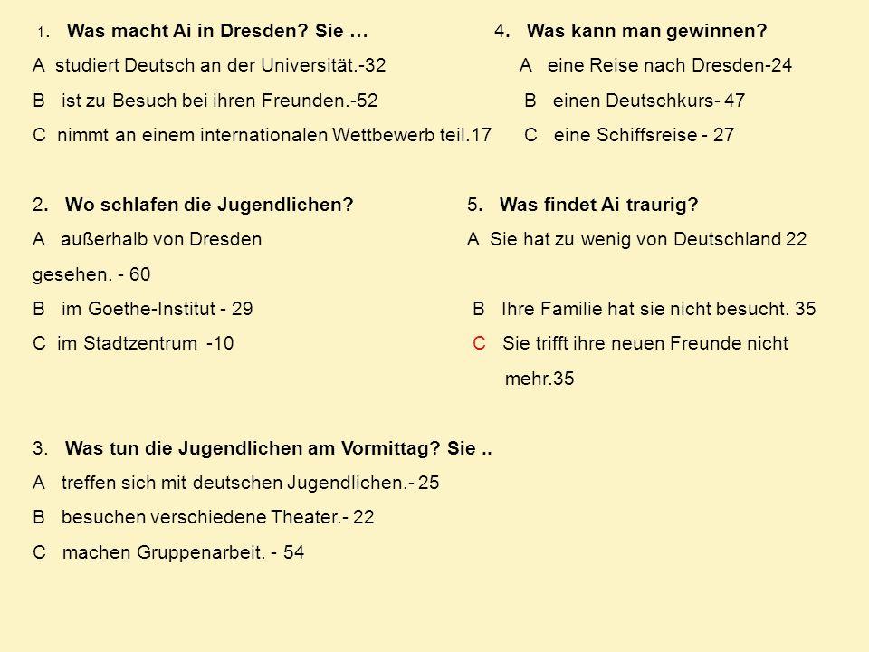 A studiert Deutsch an der Universität.-32 A eine Reise nach Dresden-24
