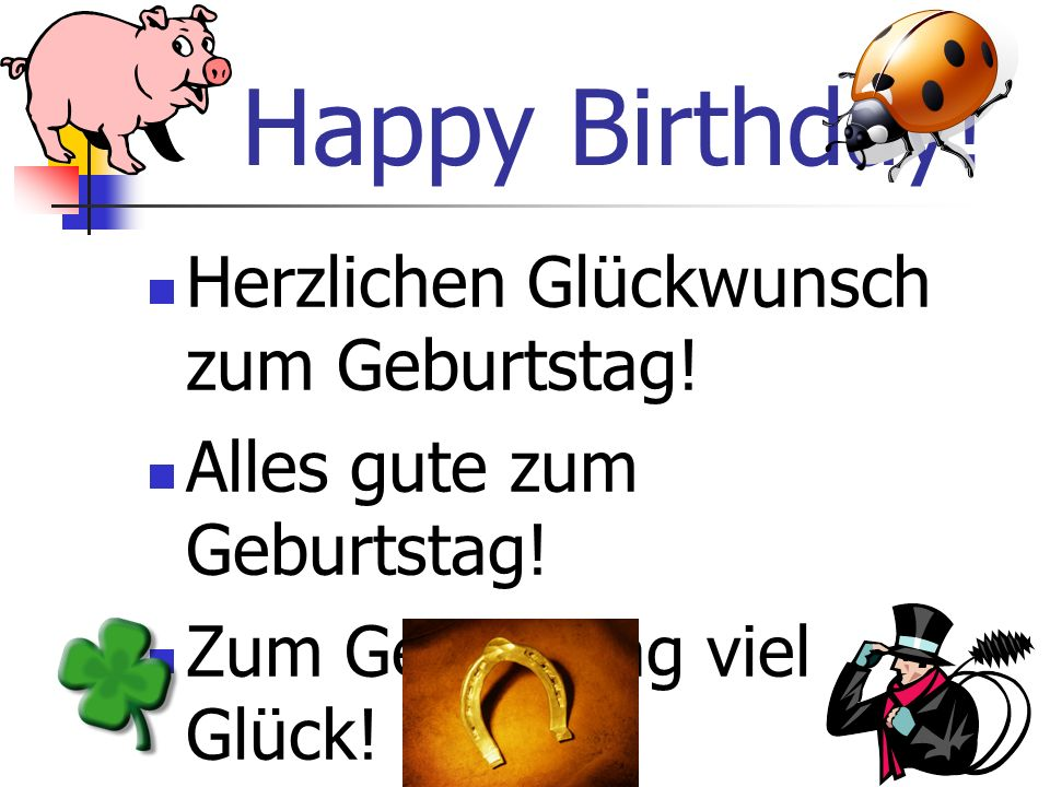 Happy Birthday! Herzlichen Glückwunsch zum Geburtstag!