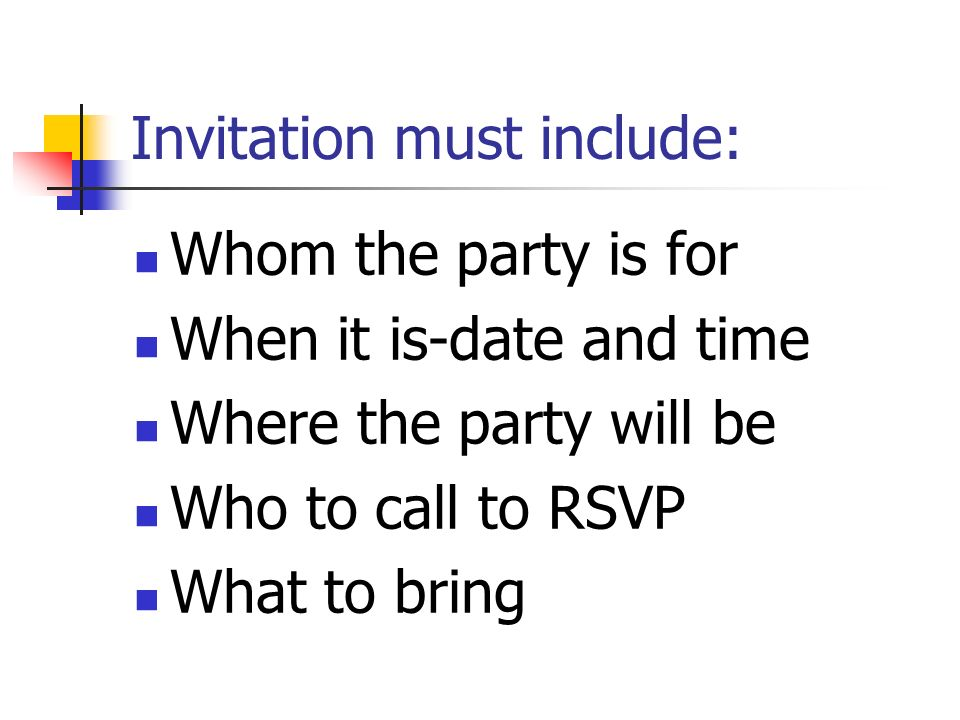 Invitation must include: