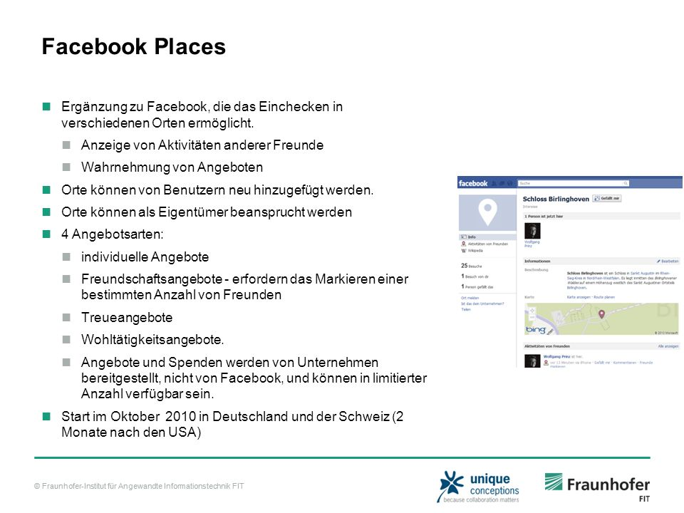 Facebook Places Ergänzung zu Facebook, die das Einchecken in verschiedenen Orten ermöglicht. Anzeige von Aktivitäten anderer Freunde.