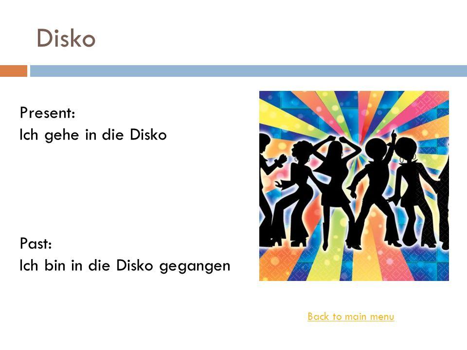 Disko Present: Ich gehe in die Disko Past: