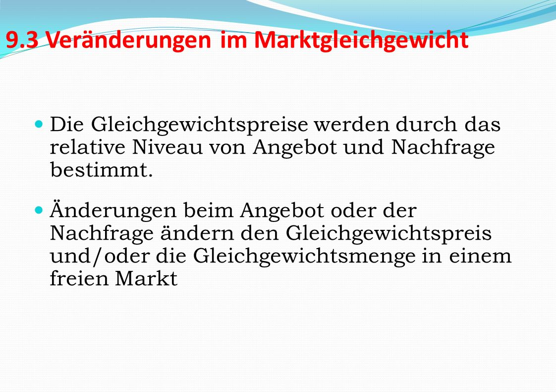9.3 Veränderungen im Marktgleichgewicht